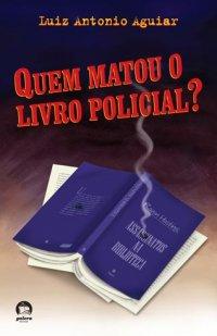 Quem matou o livro policial?