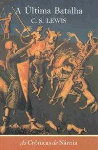 As Crônicas de Narnia: A Última Batalha