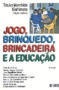 JOGO, BRINQUEDO, BRINCADEIRA E A EDUCA��O