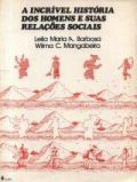 A Incr�vel Hist�ria dos homens e suas Rela��es sociais