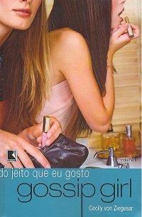 Gossip Girl - Do Jeito Que Eu Gosto