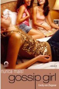 Gossip Girl - Nunca Mais!