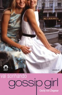 Gossip Girl - Vai Sonhando