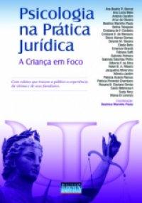 Psicologia na Pr�tica Jur�dica: A Crian�a em Foco