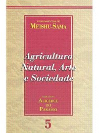 Agricultura Natural, Arte e Sociedade