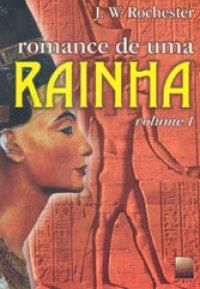 Romance de uma Rainha - vol. 1