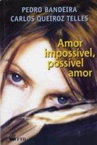 Amor Impossivel, Possivel Amor