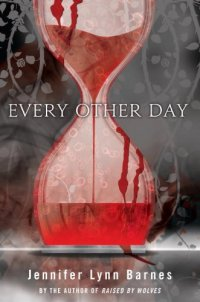 [ Resenha ] Every Other Day - Jennifer Lynn Barnes