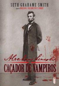Abraham Lincoln  o caçador de vampiros