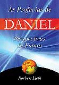 As Profecias de Daniel: Perspectivas de um futuro