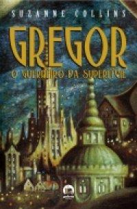 Gregor,  O Guerreiro da Superfície