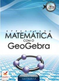 Aprendendo Matem�tica com o GeoGebra