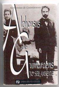 Alphonsus de Guimaraens No Seu Ambiente