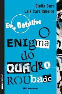 Eu, Detetive - O Enigma do Quadro Roubado