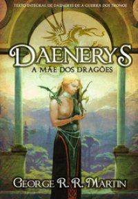 Daenerys,  A mãe dos Dragões