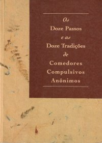 Os doze passos e as doze tradi es de comedores compulsivos an nimos - Comedores compulsivos anonimos ...