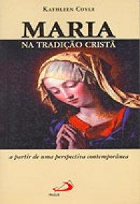Maria na tradi��o crist� - A partir de uma perspectiva contempor�nea