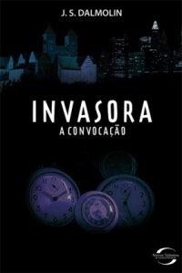 Invasora: A convocação