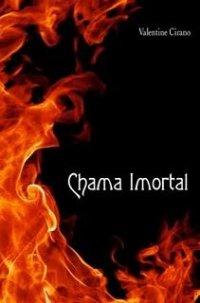 Chama Imortal