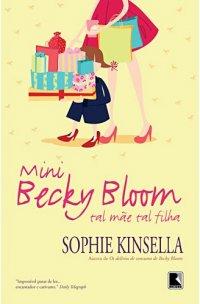 Mini Becky Bloom: Tal mãe Tal filha