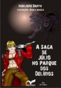 A Saga de Júlio no Parque dos Delírios