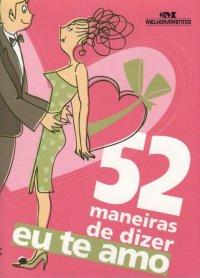 52 maneiras de dizer eu te amo
