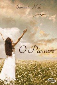 http://skoob.s3.amazonaws.com/livros/194449/O_PASSARO_1324492532P.jpg