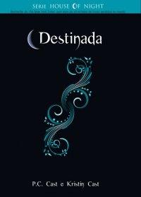 Resenha Novo Século - Destinada - House of Night - Livro 9 - P. C. Cast, Kristin Cast