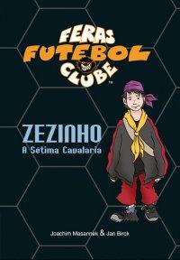Feras Futebol Clube - Zezinho, a sétima cavalaria