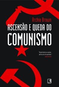 Nesse momento - Livro ASCENSAO_E_QUEDA_DO_COMUNISMO_1321033577P