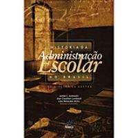 Hist�ria da Administra��o Escolar no Brasil