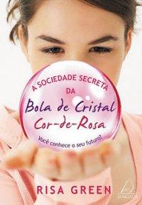 A Sociedade Secreta da Bola de Cristal Cor-de-Rosa