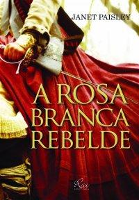 A Rosa Branca Rebelde