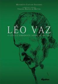 Léo Vaz: o cético e sorridente caipira de Capivari