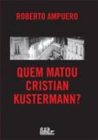 Quem Matou Cristian Kustermann (Qui�n Mat� a Cristi�n Kustermann)
