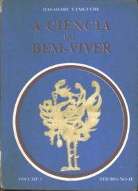 A Ci�ncia do Bem-Viver (vol. 1)
