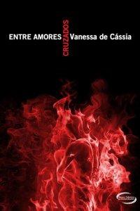 http://skoob.s3.amazonaws.com/livros/208592/ENTRE_AMORES_CRUZADOS_1325286914P.jpg