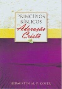 Princ�pios B�blicos de Adora��o Crist�