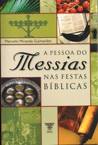 A pessoa do Messias nas Festas B�blicas