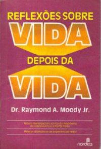 Reflex�es sobre VIDA depois da VIDA