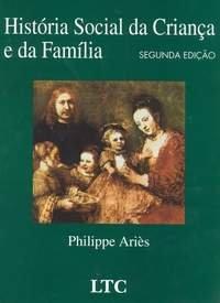 Hist�ria Social da Crian�a e da Fam�lia
