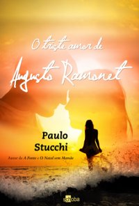 O Triste Amor de Augusto Ramonet