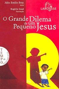 O Grande Dilema De Um Pequeno Jesus