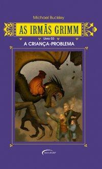 As Irmãs Grimm - A criança-problema