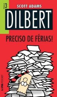 Dilbert: Preciso de Férias!