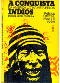 A Conquista da Am�rica Latina Vista Pelos �ndios