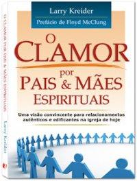O Clamor por Pais & M�es Espirituais