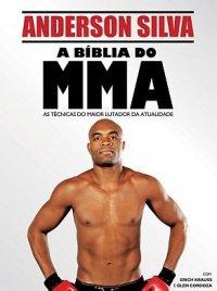 A BIBLIA DO MMA - APRENDA AS TECNICAS DO MAIOR LUTADOR DA ATUALIDADE