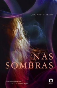 Resenha by July - Nas Sombras - Shade #1 - Jeri Smith-Ready