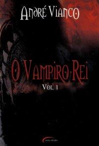O Vampiro Rei, vol. I